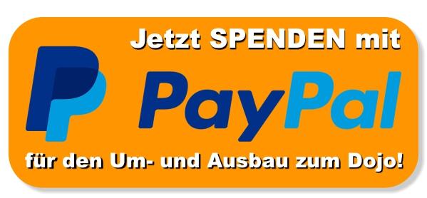 Jetzt spenden mit PayPal für den Um- und Ausbau zum Dojo!